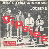 Ain't That A shame (single) de The Gipsies