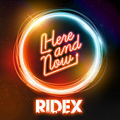 Here And Now by Ridex