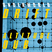 Altitude Dub von Underworld