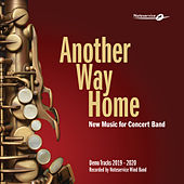 Another Way Home - New Music for Concert Band - Demo Tracks 2019-2020 de Various Artists