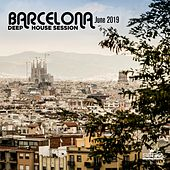 Barcelona June 2019 Deep House Session di Various Artists