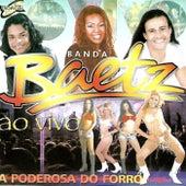 A Poderosa Do Forró (Ao Vivo) by Banda Baetz