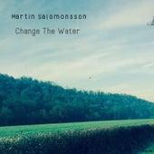 Change the Water von Martin Salomonsson
