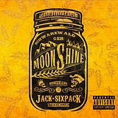Moonshine von Jack Sixpack and The Bang Gang