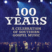 100 Years: A Celebration Of Southern Gospel Music by Various Artists