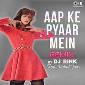 Aapke Pyaar Mein (Remix) by DJ Rink
