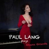 Paul Lang Plays Ariana Grande de Paul Lang