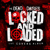 Locked and Loaded (The Covers Album) by The Dead Daisies