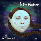 New Moons Volume XII by Various Artists