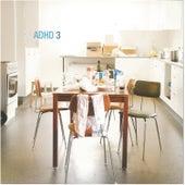 Adhd 3 by ADHD