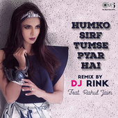 Humko Sirf Tumse Pyaar Hai (Remix) by DJ Rink