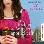 Die Tochter der Wanderapothekerin (Gekürzt) von Iny Lorentz