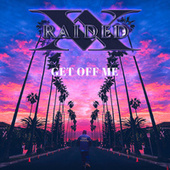 Get Off Me (feat. Yogi Calhoon) by X-Raided