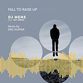 Fall to Raise Up (Eric Kupper Remix) de DJ Meme