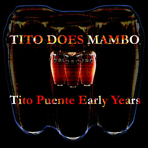 Tito Puente does Mambo (The Early Days) by Tito Puente