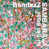 Sambaravá de BandazZ