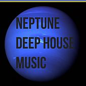 Neptune Deep House Music di Various Artists