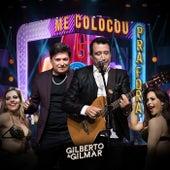 Me Colocou pra Fora (Ao Vivo) de Gilberto & Gilmar