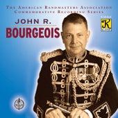 The American Bandmasters Association Commemorative Recording Series: John R. Bourgeois de John R. Bourgeois