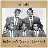 Smokey Joe's Cafe / Just Like A Fool (All Tracks Remastered) de The Robins