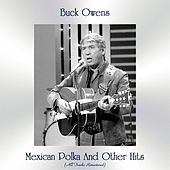 Mexican Polka And Other Hits (All Tracks Remastered) by Buck Owens