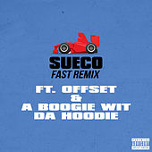 Fast (Remix) [feat. Offset & A Boogie Wit da Hoodie] von Sueco the Child