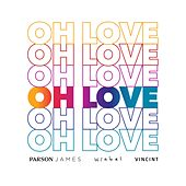 Oh Love by Parson James