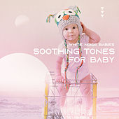 Soothing Tones for Baby de White Noise Babies