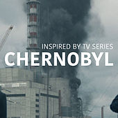 Inspired By TV Series 'Chernobyl' de Various Artists