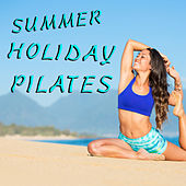 Summer Holiday Pilates by Various Artists