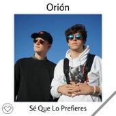 Sé Que Lo Prefieres by Orion