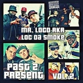 Past 2 Present, Vol. 2 by Mr. Loco
