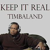 Keep It Real van Timbaland