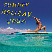 Summer Holiday Yoga by Various Artists