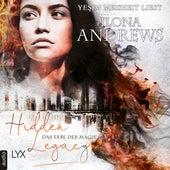 Hidden Legacy - Das Erbe der Magie - Nevada-Baylor-Serie, Teil 1 (Ungekürzt) von Ilona Andrews