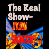 The Real Show by Boxidro