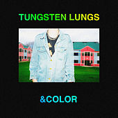 &Color by Tungsten Lungs