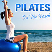 Pilates On The Beach by Various Artists