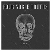 Burn by Four Noble Truths