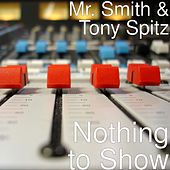 Nothing to Show de Mr. Smith
