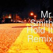 Hold It (Remix) de Mr. Smith
