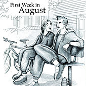 First Week in August by Mitchell D. Weiss