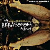 The Bkbasement: The Album by Delmar Browne
