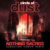 Nothing Sacred (Sebastian Komor Remix) de Circle of Dust