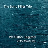 We Gather Together de The Barry Miles Trio