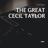 The great Cecil Taylor von Cecil Taylor