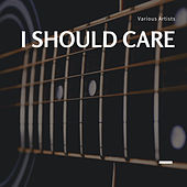 I Should Care von Various Artists