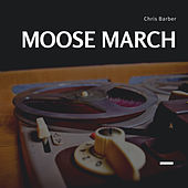 Moose March de Chris Barber