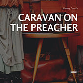Caravan on the Preacher de Jimmy Smith