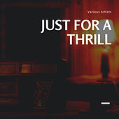 Just for a Thrill de Various Artists
